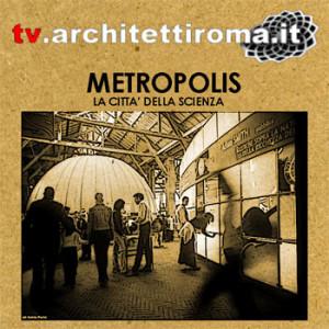 Metropolis: La Città della Scienza