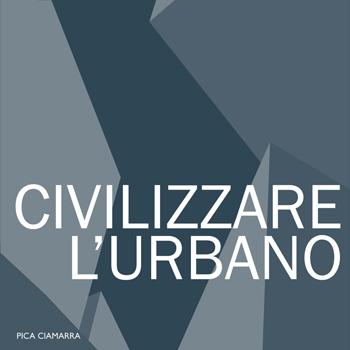 2018 – CIVILIZZARE L'URBANO