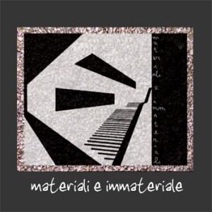 Materiali e Immateriale