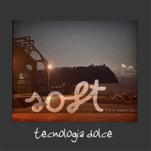 Soft: Tecnologia Dolce